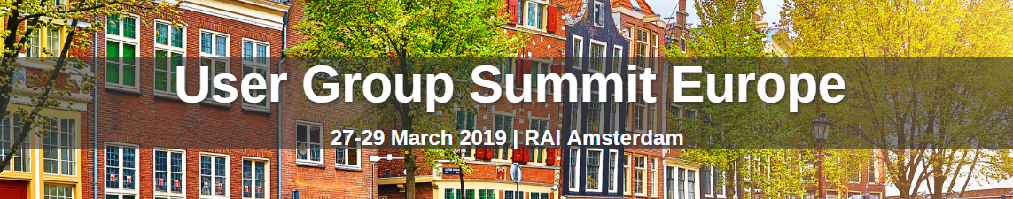 User Group Summit Amsterdam 2019